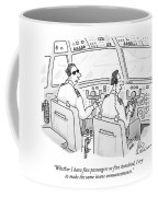 Whether I Have Five Passengers Or Five Hundred Coffee Mug