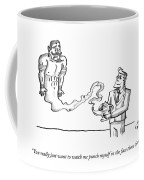 You Really Just Want To Watch Me Punch Myself Coffee Mug