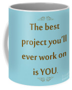 208- The Best Project You'll Ever Work On Is You Coffee Mug
