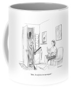 Relax.  I'm Only Here To See My Osteopath Coffee Mug
