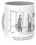 Goodbye, Arthur - This Marriage Isn't Big Enough Coffee Mug