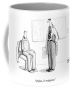 Anyhoo, It's Malignant Coffee Mug