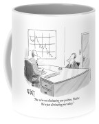 No, We're Not Eliminating Your Position, Fischer Coffee Mug