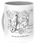 Don't Argue With Me. The Fdr Will Be Faster! Coffee Mug