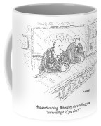 And Another Thing. When They Start Telling Coffee Mug