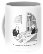 You Have A Pretty Good Case Coffee Mug
