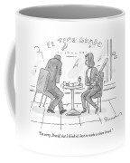 I'm Sorry, David, But I Think It's Best To Make Coffee Mug