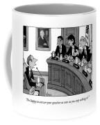 I'm Happy To Answer Your Question Coffee Mug