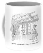 Don't Bother Waiting Up Tonight.  I've Got Coffee Mug