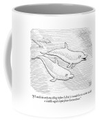 If I Could Do Only One Thing Before I Died Coffee Mug by Paul Noth