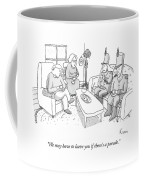 We May Have To Leave You If There's A Parade Coffee Mug