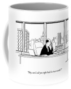 Hey, Can I Call You Right Back In Two Weeks? Coffee Mug by Alex Gregory