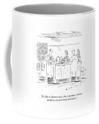 It's Fine To Discover Cures Coffee Mug by Barbara Smaller