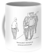 Don't Worry About It - When We Get Coffee Mug