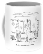 It's A Lot Of Pressure On Me Not To Pressure Him Coffee Mug