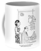 Yes, I Would Love You More If You Didn't Make Coffee Mug