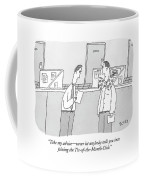 Take My Advice - Never Let Anybody Talk Coffee Mug