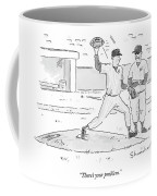 There's Your Problem Coffee Mug