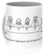 Happy Hour Is Beginning To Scare The Bejeezus Coffee Mug
