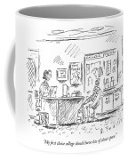 My First Choice College Should Have Lots Coffee Mug
