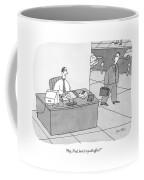 Hey, Fred, How's My Old Office? Coffee Mug