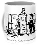 Sometimes It's Easier If You Break The Work Coffee Mug