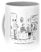 Can I Bring You Something Else To Complain About? Coffee Mug