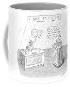 A Born Politician 'so What Did You Do In School Coffee Mug