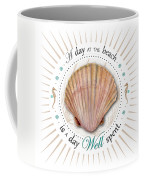 A Day At The Beach Is A Day Well Spent Coffee Mug