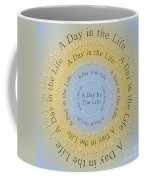 A Day In The Life 3 Coffee Mug