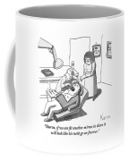 A Dentist Looks Into His Patient's Mouth Coffee Mug