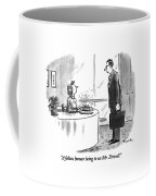A Fellow Human Being To See Mr. Driscoll Coffee Mug