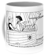 A First Mate Addresses His Pirate Captain Coffee Mug