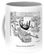 I Told You We'd Be Better Off Taking Canal Coffee Mug