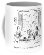 A Job Interviewer Says To A Job Applicant Coffee Mug