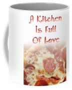 A Kitchen Is Full Of Love 10 Coffee Mug