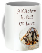 A Kitchen Is Full Of Love 13 Coffee Mug