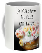 A Kitchen Is Full Of Love 14 Coffee Mug