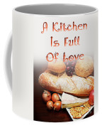 A Kitchen Is Full Of Love 15 Coffee Mug