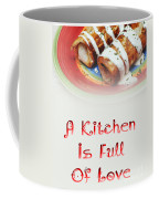 A Kitchen Is Full Of Love 2 Coffee Mug