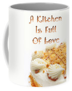 A Kitchen Is Full Of Love 8 Coffee Mug