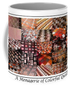 A Menagerie Of Colorful Quilts -  Autumn Colors - Quilter Coffee Mug
