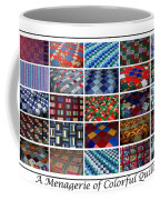 A Menagerie Of Colorful Quilts  Coffee Mug by Barbara Griffin