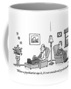 A Psychiatrist To His Patient Who Lies On A Couch Coffee Mug by Mark Thompson