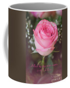A Rose By Any Other Name Is Still A Rose Coffee Mug