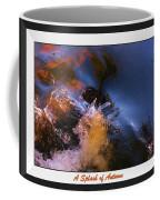 A Splash Of Autumn Coffee Mug