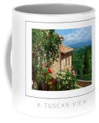 A Tuscan View Poster Coffee Mug