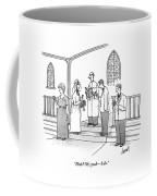 A Wedding Is Happening And Everyone Coffee Mug