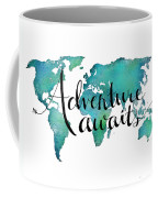 Adventure Awaits - Travel Quote On World Map Coffee Mug