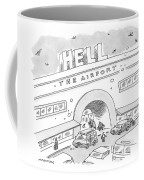 Airport Scene. Sign On Top Of Airport Says Hell Coffee Mug